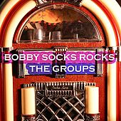 Bobby Sox Rocks - The Groups by Various Artists