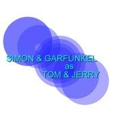 As Tom & Jerry by Simon & Garfunkel