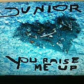 You Raise Me Up by Junior