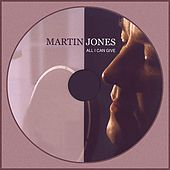 All I Can Give by Martin Jones