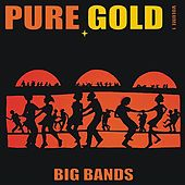Pure Gold - Big Bands, Vol. 1 by Various Artists