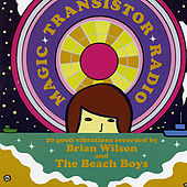 Magic Transistor Radio: 20 good Vibrations Recorded by Brian Wilson and The Beach Boys de Various Artists