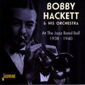 At the Jazz Band Ball, 1938 - 1940 by Bobby Hackett