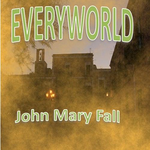 Every World by John Mary Fall