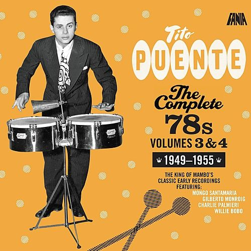 The Complete 78's - Volumes 3 and 4 by Tito Puente