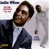Here Comes Jackie Wilson: 1953 - 1958 by Jackie Wilson