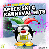 Kalle Präsentiert Aprés Ski & Karneval Hits - Saison #1 von Various Artists