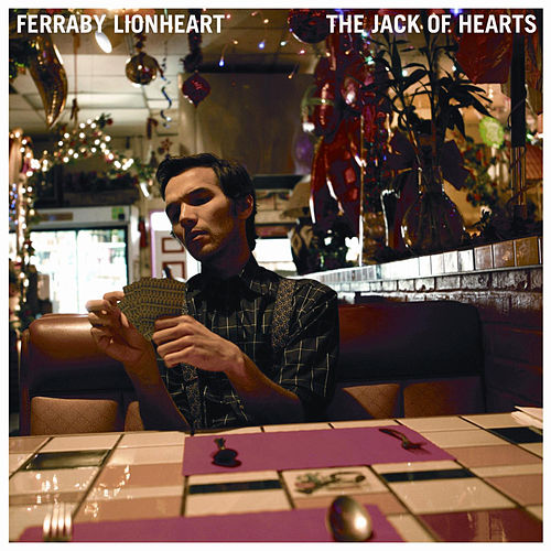 The Jack of Hearts  (Bonus Track Version) by Ferraby Lionheart