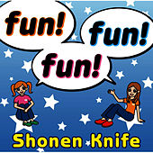 Fun! Fun! Fun! de Shonen Knife