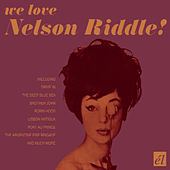 We Love Nelson Riddle! by Nelson Riddle