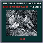 The Great British Dance Bands - Hits of WW II, Vol. 3 von Various Artists