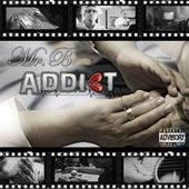 Addict by Mr. B