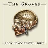 Pack Heavy Travel Light by Groves