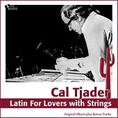 Latin for Lovers With Strings (Original Album Plus Bonus Tracks) de Cal Tjader