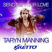 Send Me Your Love (Radio Mix) - Single by Taryn Manning