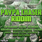 Paypa Chaser Riddim by Various Artists
