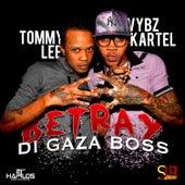 Betray Di Gaza Boss - Single by VYBZ Kartel