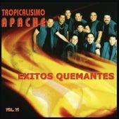 Exitos Quemantes Vol. Vi by Tropicalisimo Apache