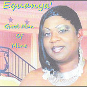 Good Man of Mine by Equanya