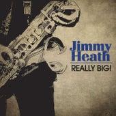Really Big! Original 1960 Album, Digitally Remastered von Jimmy Heath