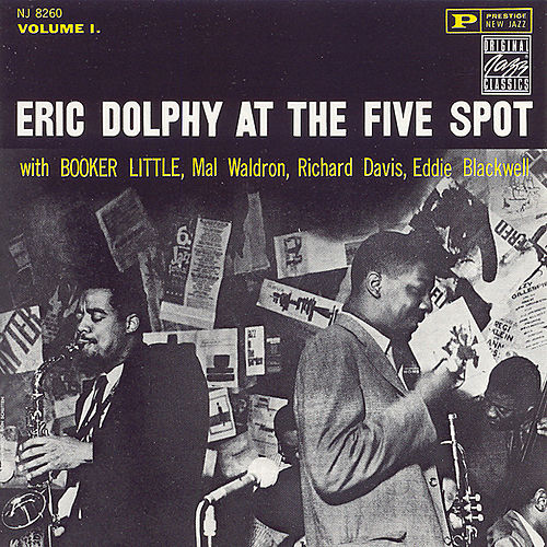 Eric Dolphy at the Five Spot, Vol. One by Eric Dolphy