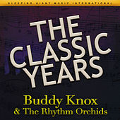 The Classic Years by Buddy Knox