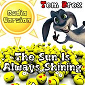 The Sun Is Always Shining von Tom Brox