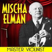 Master Violinist by Mischa Elman