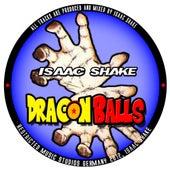 Dragon Balls - Single by Isaac Shake