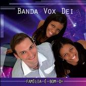 Familia E Bom Demais - EP by Vox Dei