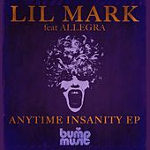 Anytime Insanity (feat. Allegra) - Single di Lil Mark