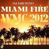Cold Blank Presents Miami Fire WMC 2012 by Various Artists