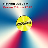 Nothin But Beat - Spring Edition 2012 - EP de Various Artists
