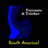 South America! by Ferrante and Teicher