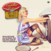 Cadillac Cuties and Hot Rod Heroes by Various Artists