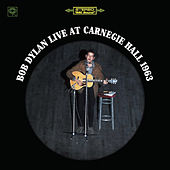 Live At Carnegie Hall 1963 by Bob Dylan