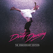 Dirty Dancing: Anniversary Edition by Original Motion Picture Soundtrack