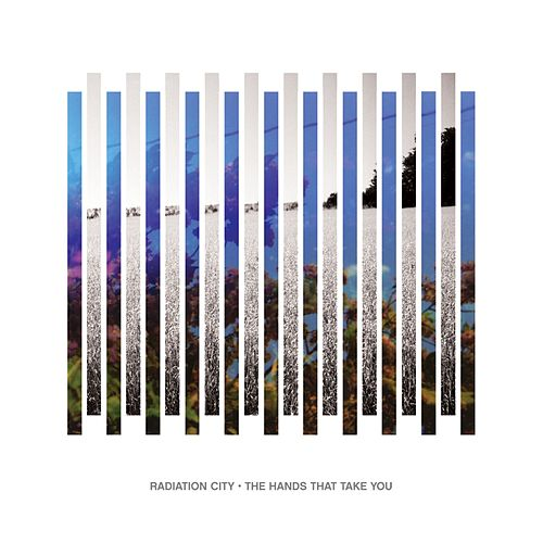 The Hands That Take You by Radiation City