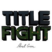 Floral Green de Title Fight