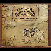 More Than I Can Handle by John D. Hale Band