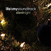 Silent Night by Life Is My Soundtrack