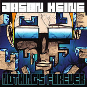 Nothing's Forever by Jason Heine