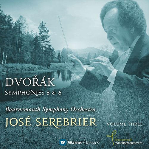 Dvorák : Symphonies Nos 3 & 6 by José Serebrier