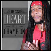 Heart of a Champion - Single by Chrisinti
