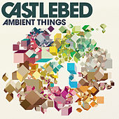 Ambient Things by Castlebed