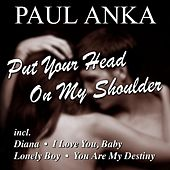 Put Your Head On My Shoulder von Paul Anka