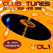 Club Tunes of the 80s and 90s Vol. 1 von Various Artists