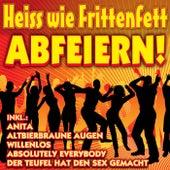 Heiss wie Frittenfett Abfeiern! by Various Artists