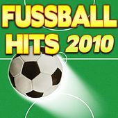 Fussball Hits 2010 by Various Artists