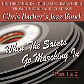 When The Saints Go Marching In by Chris Barber's Jazz Band